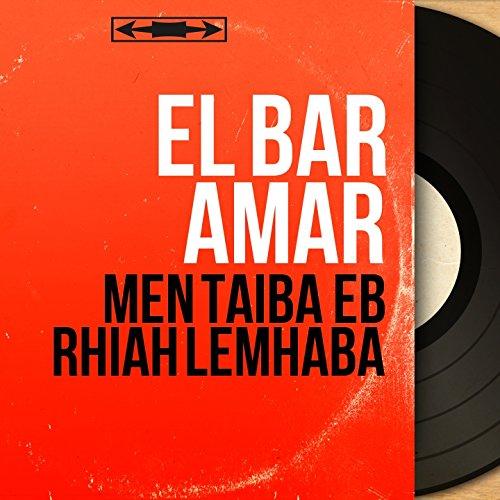 Eb Bar (Men Taiba Eb Rhiah Lemhaba (Mono Version))