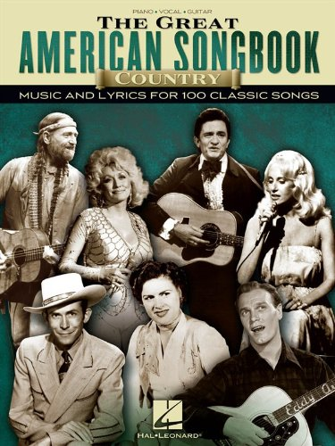 The Great American Songbook: Country Music And Lyrics For 100 Classic Songs (Songbook für Klavier, Gesang und Gitarre): Noten, Songbook für Klavier, Gesang, Gitarre