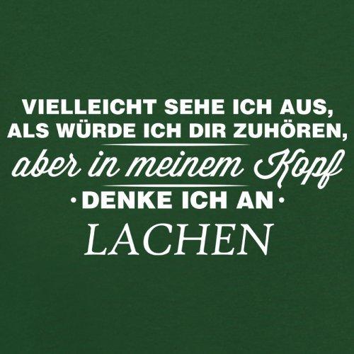 Vielleicht sehe ich aus als würde ich dir zuhören aber in meinem Kopf denke ich an Lachen - Herren T-Shirt - 13 Farben Flaschengrün