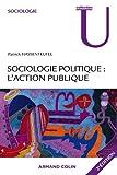 Lire le livre Sociologie politique l'action publique gratuit