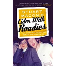 Cider with Roadies: From School Bus to Tour Bus without Ever Growing Up by Stuart Maconie (2004-02-05)