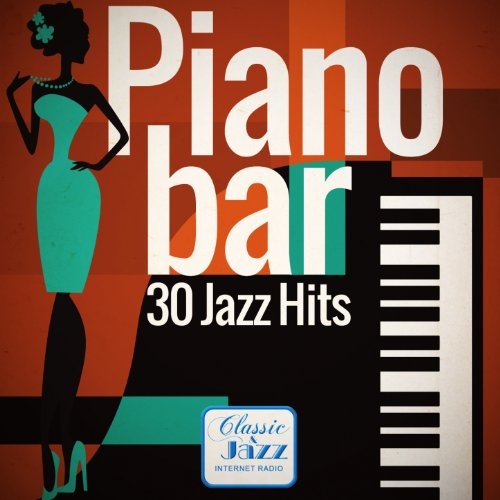 Piano Bar - 30 Jazz Hits (Rema...