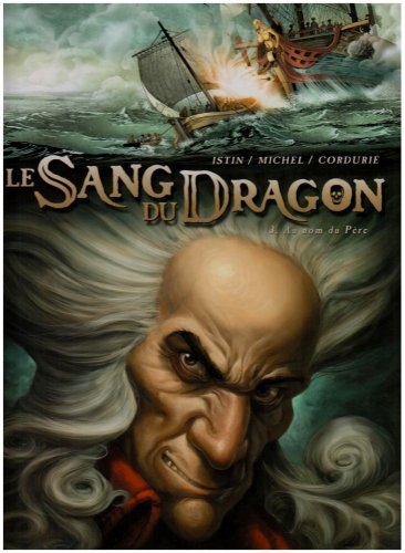 Le Sang du Dragon, Tome 3 : Au nom du père par Jean-Luc Istin, Guy Michel, Sandrine Cordurié