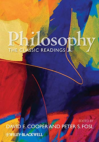 Philosophy: The Classic Readings (Wiley Desktop Editions)