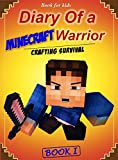 Book for kids: Diary of a Minecraft Warrior 1: Crafting Survival
