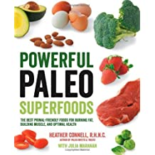 Powerful Paleo Superfoods: The Best Primal-Friendly Foods for Burning Fat, Building Muscle and Optimal Health by Heather Connell (2014-05-01)