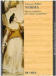 Vincenzo Bellini: Norma - Vocal Opera Score. Partitions pour Opéra, Piano, Chant et Guitare, Chorale