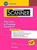 Scanner-Tax Laws & Practice Including GST (CS-Executive) -(December 2018 Exams) (5th Edition June 2018)