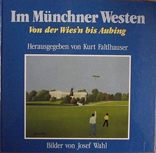 Im Münchner Westen. Von der Wies'n bis Aubing