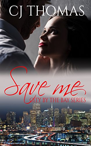 Save Me (City by the Bay Series Book 3)