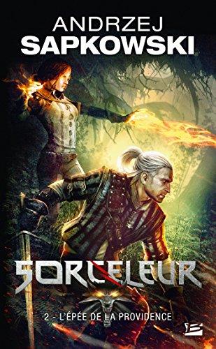 Sorceleur, Tome 2: L'Épée de la providence par Andrzej Sapkowski