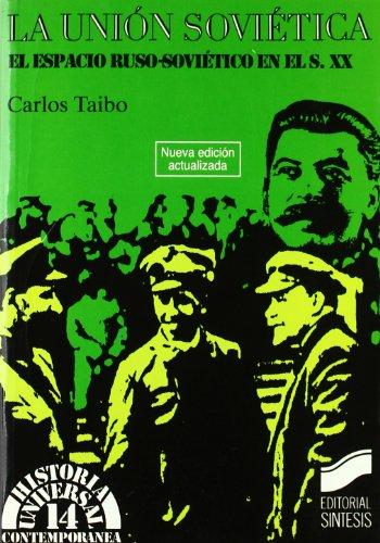 Descargar Libro La Unión Soviética (Historia universal. Contemporánea) de Carlos Taibo Arias