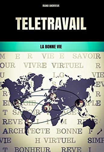 Couverture du livre Télétravail: La Bonne Vie