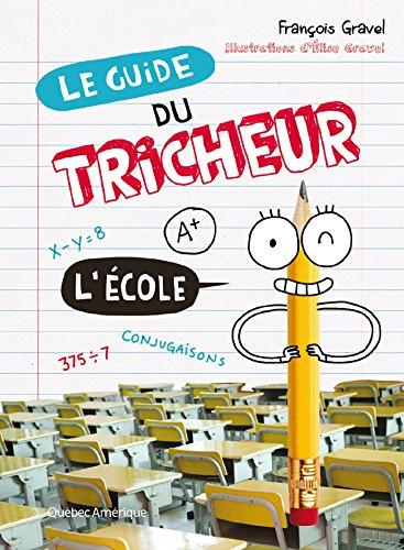 Le Guide du tricheur 2 - L'École: L'École par François Gravel