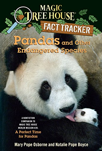 Pandas and Other Endangered Species: A Nonfiction Companion to Magic Tree House Merlin Mission #20: A Perfect Time for Pandas (Magic Tree House (R) Fact Tracker Book 26) (English Edition)