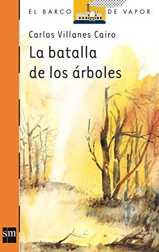 La batalla de los árboles (El Barco de Vapor Naranja) por Carlos Villanes Cairo