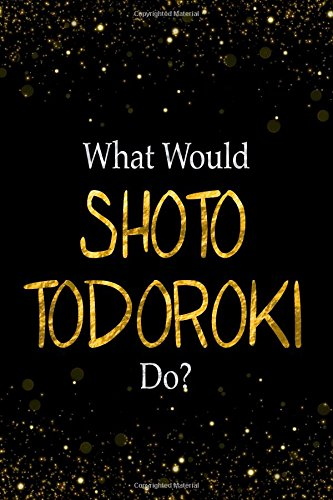 What Would Shoto Todoroki Do?: Shoto Todoroki Designer Notebook por Perfect Papers