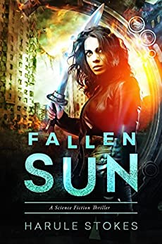 Fallen Sun: The Great War (A Science Fiction Thriller) by [Stokes, Harule]