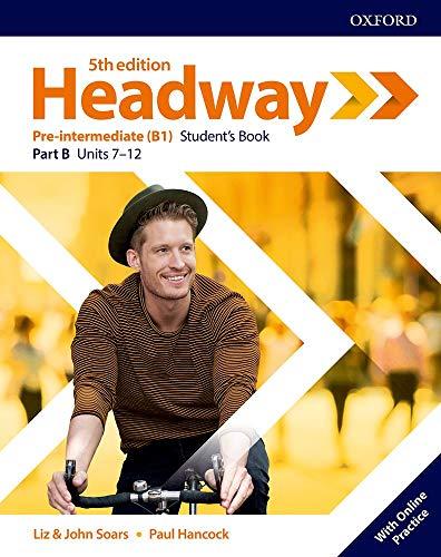 Headway pre-intermediate. Student's book. Per le Scuole superiori. Con espansione online: New Headway 5th Edition Pre-Intermediate. Student's Book B (Headway Fifth Edition)