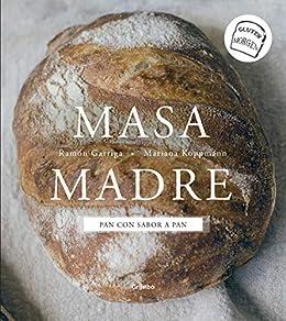 Masa madre: Pan con sabor a pan eBook: Ramón Garriga ...