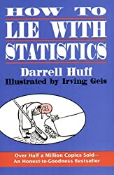How to Lie with Statistics by Darrell Huff (1993-12-07)