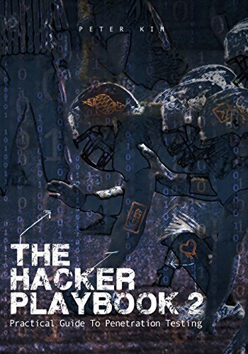 The Hacker Playbook 2: Practical Guide To Penetration Testing by Peter Kim (2015-06-20)