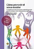 Cómo prevenir el acoso escolar: La implantación de protocolos antibullying en los centros escolares: una visión práctica y aplicada (General)