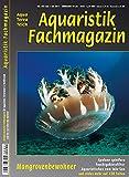 Aquaristik-Fachmagazin, Ausgabe Nr. 255 (Juni/Juli 2017), Titelthema: MANGROVENBEWOHNER und viele weitere AquaTerra-Artikel