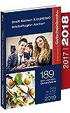 Gutscheinbuch Aachen Stadt & EUREGIO/Städte Region Aachen 2017/18 16. Auflage – gültig ab sofort bis 28.02.19   Exklusive Gutscheine für Gastronomie, Wellness, Shopping und vieles mehr.