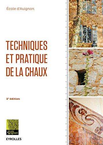 Techniques et pratique de la chaux par Ecole d'Avignon