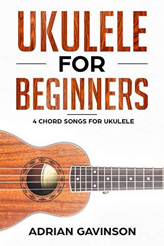 Ukulele For Beginners: 4 Chord Songs for Ukulele: Amazon co uk