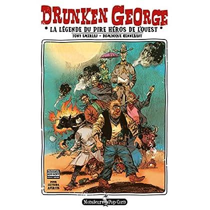 Drunken George : La légende du pire héros de l'Ouest