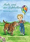 Malu und der Luftballon: Wenn der eigene Hund stirbt: Eine Geschichte vom Loslassen und  Abschiednehmen