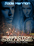 Perfection Challenged (Book 4 of the Double Helix series): A Genetic Engineering Science Fiction Thriller Series