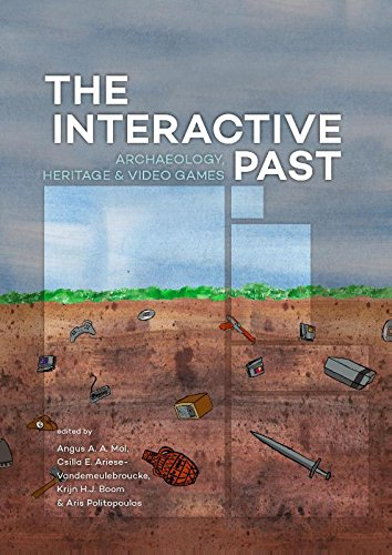 The Interactive Past: archaeology, heritage, and video games
