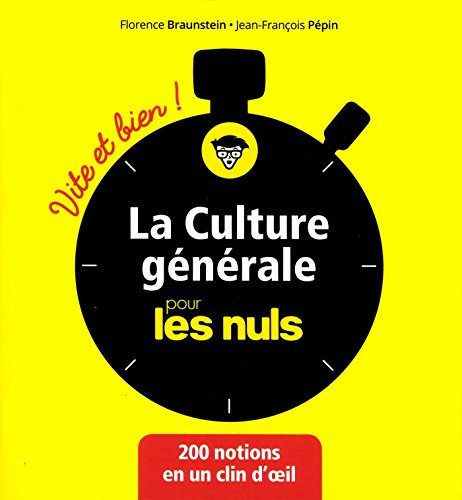 La culture générale pour les Nuls Vite et Bien par Florence BRAUNSTEIN