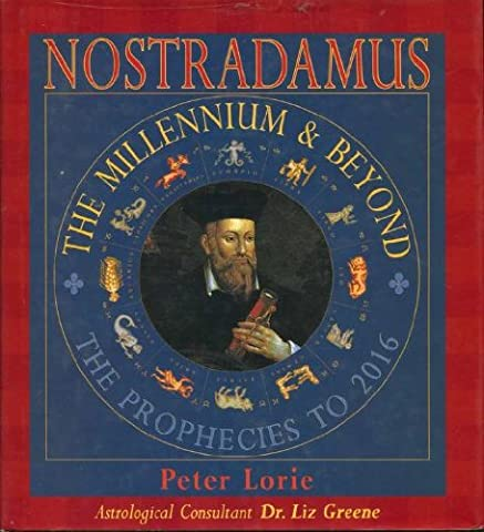 Nostradamus: The Millennium & Beyond: The Prophecies to 2016