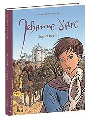 Jehanne d'Arc, gagner la paix