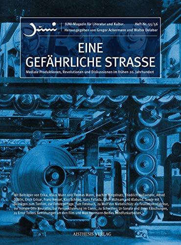 Eine gefährliche Strasse: Mediale Produktionen, Revolutionen und Diskussionen im frühen 20. Jahrhundert (Juni)