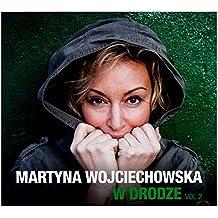 Ady Suleiman / DJ Fortee / Larsito: MARTYNA WOJCIECHOWSKA: W drodze, Vol.2 (digipack) [2CD]