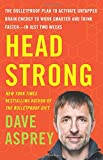 #8: Head Strong: The Bulletproof Plan to Activate Untapped Brain Energy to Work Smarter and Think Faster-in Just Two Weeks