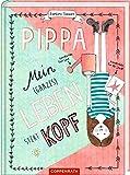 Pippa (Bd. 2): Mein (ganzes) Leben steht kopf