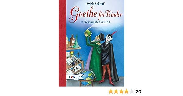 Goethe Fur Kinder In Geschichten Erzahlt Amazon De Schopf Sylvia Hoppe Engbring Yvonne Bucher