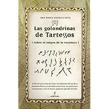 Las golondrinas de Tartessos: El origen de la escritura (Historia (almuzara))