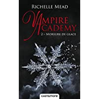 VAMPIRE ACADEMY T02 Morsure de glace: Vampire Academy T02
