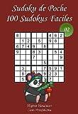 Sudoku de Poche - Niveau Facile - N°2: 100 Sudokus Faciles - à emporter partout - Format poche (A6 - 10.5 x 15 cm)