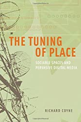 The Tuning of Place: Sociable Spaces and Pervasive Digital Media