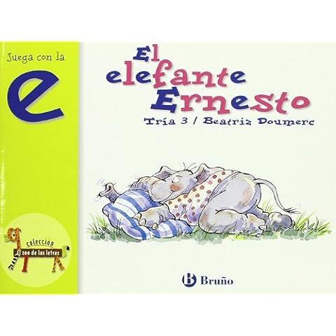 El elefante Ernesto: Juega con la e (Castellano - A Partir De 3 Años - Libros Didácticos - El Zoo De Las