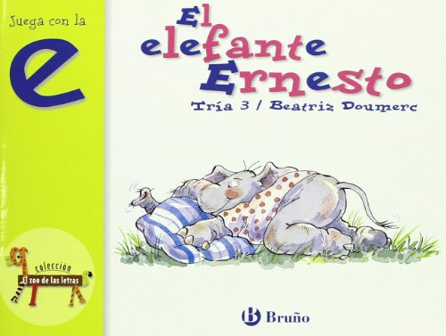 El elefante Ernesto/The elephant Ernesto: Juega con la E/Play with the E (El Zoo de las letras/The Zoo of the letters)