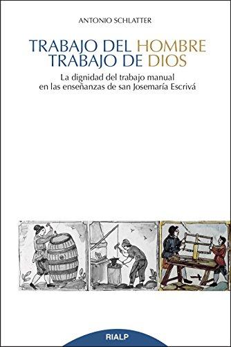 Trabajo del hombre, trabajo de Dios (Cuestiones Fundamentales)